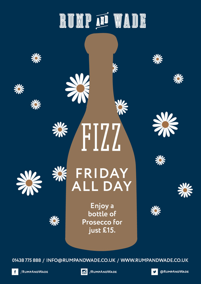 Fizz Friday: Enjoy a bottle of Prosecco for just £15. All day Friday.
