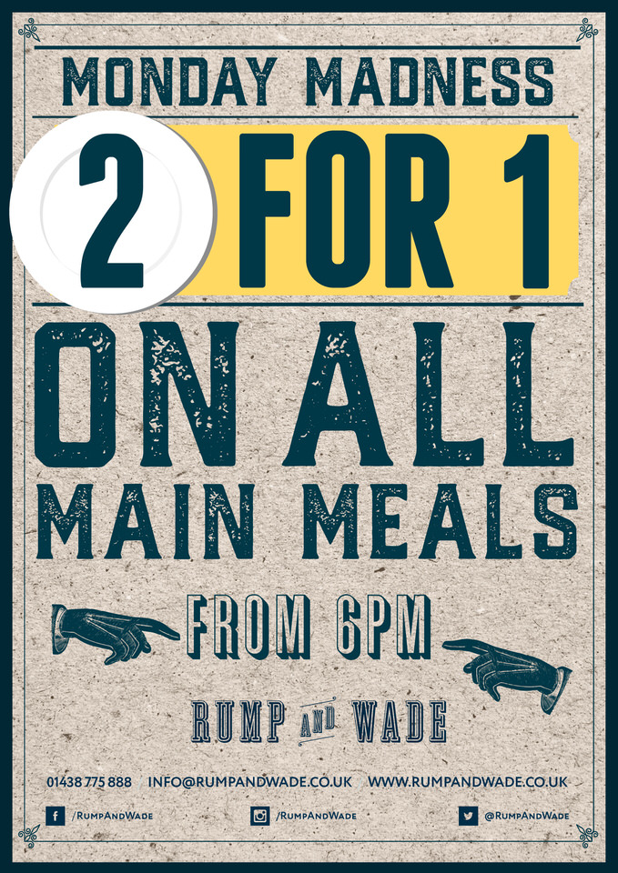 Monday Madness - Two for one on all main meals from 6pm at Rump and Wade